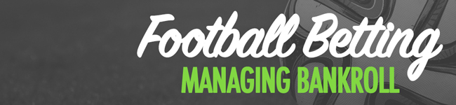 Managing bankroll with betting on football
