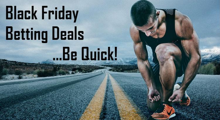 Black Friday betting deals