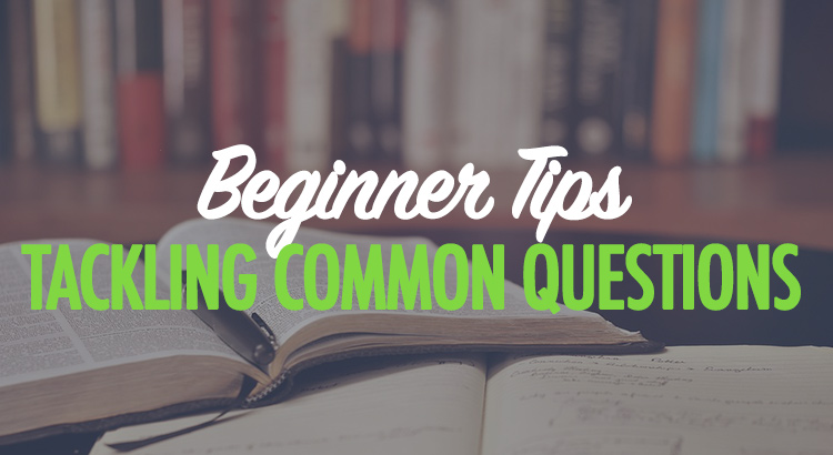Beginner tips for common questions