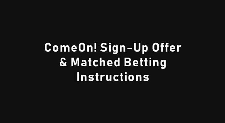 Comeon Sign up offer and instructions